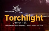 Torchlight Dinner & Ski - Ice Magic Special